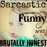 Sarcastic, Funny and Brutally Honest