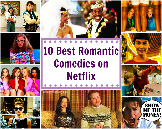 10 Best Romantic Comedies on Netflix - The Funny Mom Blog Funny Movies On Netflix