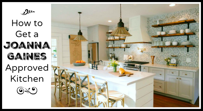 Fixer upper love how to get a joanna gaines approved for Kitchen ideas joanna gaines